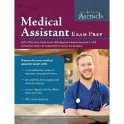 Medical Assistant Exam Prep 2019-2020: Study Guide for the RMA (Registered Medical Assistant) & CMA Certification Exams with Comprehensive Practice Te, Paperback/Ascencia Medical Exam Prep Team