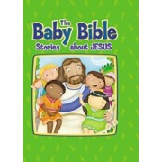 Baby Bible: Stories about Jesus, Hardcover/Robin Currie