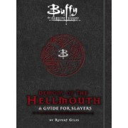 Buffy the Vampire Slayer: Demons of the Hellmouth: A Guide for Slayers, Hardcover