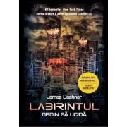 Labirintul. Ordin sa ucida (vol. 4)