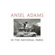 Ansel Adams in the National Parks - Photographs from America's Wild Places (Adams Ansel)(Cartonat) (9780316078467)