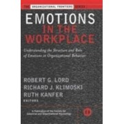 PFEIFFER Emotions in the Workplace: Understanding the Structure and Role of Emotions in Organizational Behavior