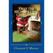 Twas the Night Before Christmas., Paperback/Clement C. Moore