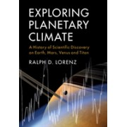 Exploring Planetary Climate - A History of Scientific Discovery on Earth, Mars, Venus and Titan (9781108471541)