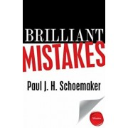 Brilliant Mistakes: Finding Success on the Far Side of Failure, Paperback/Paul J. H. Schoemaker