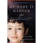 My Name Is Mahtob: The Story That Began the Global Phenomenon Not Without My Daughter Continues, Paperback