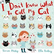 I Don't Know What to Call My Cat, Paperback/Simon Philip