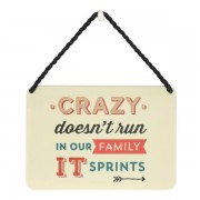 hang-ups! - tinnen bordje - crazy does not run in our family it sprints