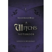 A Witch's Notebook: Lessons in Witchcraft, Paperback