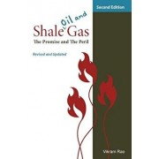 Shale Oil and Gas: The Promise and the Peril, Revised and Updated Second Edition, Paperback/Vikram Rao