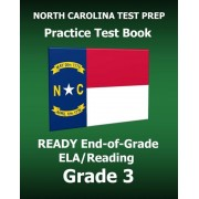 North Carolina Test Prep Practice Test Book Ready End-Of-Grade Ela/Reading Grade 3: Preparation for the English Language Arts/Reading Assessments, Paperback