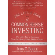 The Little Book of Common Sense Investing: The Only Way to Guarantee Your Fair Share of Stock Market Returns, Hardcover