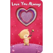 Shiny Shapes: Love You Always, Hardcover/Roger Priddy