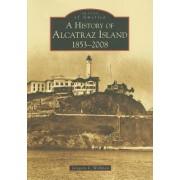 A History of Alcatraz Island: 1853-2008