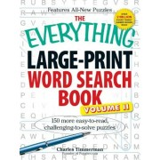 The Everything Large-Print Word Search Book, Volume II: 150 More Easy-To-Read, Challenging-To-Solve Puzzles, Paperback