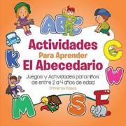 Actividades Para Aprender El Abecedario: Juegos Y Actividades Para Nińos de Entre 2 a 4 Ańos de Edad, Paperback/Primeros Pasos