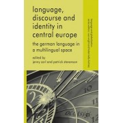 Language, Discourse and Identity in Central Europe: The German Language in a Multilingual Space