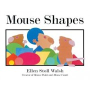 Mouse Shapes, Hardcover/Ellen Stoll Walsh