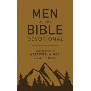Men of the Bible Devotional: Insights from the Warriors, Wimps, and Wise Guys, Paperback/Compiled by Barbour Staff