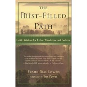 The Mist-Filled Path: Celtic Wisdom for Exiles, Wanderers, and Seekers, Paperback
