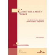 L'Armnie Entre La Russie Et l'Occident: Quelle volution Dans Un Environnement Complexe ?, Paperback/Anna Mkhoyan