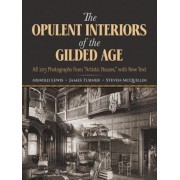 The Opulent Interiors of the Gilded Age: All 203 Photographs from ``Artistic Houses,`` with New Text, Paperback