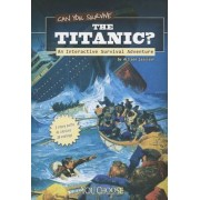 Can You Survive the Titanic?, Paperback