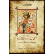 The Kebra Negast (the Book of the Glory of Kings), with 15 Original Illustrations (Aziloth Books), Paperback/E. a. Wallis Budge