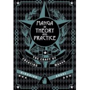 Manga in Theory and Practice: The Craft of Creating Manga, Hardcover