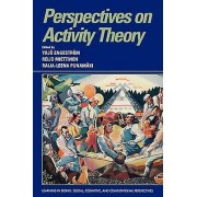 Perspectives on Activity Theory by Yrjo Engestrom & Reijo Miettinen...