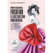 Fashion Illustration and Design Methods and Techniques for Achieving Professional Results