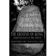 Ground of Being: Neglected Essays of Paul Tillich, Paperback/Paul Tillich