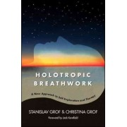 Holotropic Breathwork: A New Approach to Self-Exploration and Therapy, Paperback