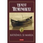 Batrinul si marea - Ernest Hemingway