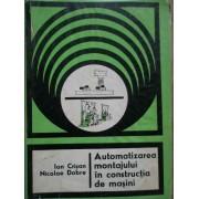 Automatizarea Montajului In Constructia De Masini - Ion Crisan N. Dobre