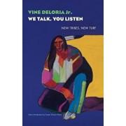 We Talk, You Listen: New Tribes, New Turf, Paperback/Vine Deloria Jr