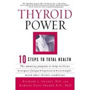 Thyroid Power: Ten Steps to Total Health, Paperback/Richard Shames