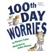 100th Day Worries, Paperback/Margery Cuyler