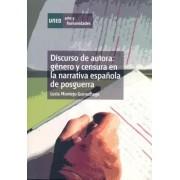 Montejo Gurruchaga, Lucía Discurso de autora: género y censura en la narrativa española de posg