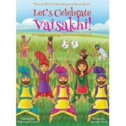 Let's Celebrate Vaisakhi! (Punjab's Spring Harvest Festival, Maya & Neel's India Adventure Series, Book 7) (Multicultural, Non-Religious, Indian Cultu, Hardcover/Ajanta Chakraborty