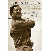 How I Played the Game: An Autobiography, Paperback/Byron Nelson