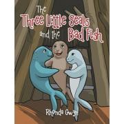 The Three Little Seals and the Bad Fish, Paperback/Rhonda Gwyn
