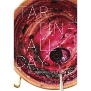 Tartine All Day: Modern Recipes for the Home Cook, Hardcover
