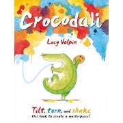 Crocodali, Hardcover/Lucy Volpin