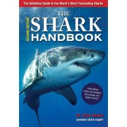 The Shark Handbook: The Essential Guide for Understanding the Sharks of the World, Paperback