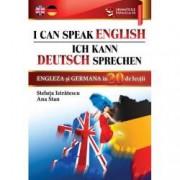 I can speak English. Ich kann Deutsch sprechen. Engleza si germana in 20 de lectii