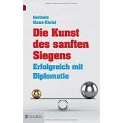 Gerlinde Manz-Christ - Die Kunst des sanften Siegens: Erfolgreich mit Diplomatie (Goldegg Business) - Preis vom 30.09.2020 04:49:21 h