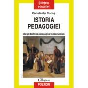 Istoria pedagogiei. Idei si doctrine pedagogice fundamentale Constantin Cucos