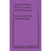 How I Learned What I Learned, Paperback/August Wilson