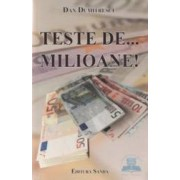 Teste de milioane - Dan Dumitrescu